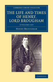 The Life and Times of Henry Lord Brougham