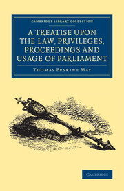 A Treatise upon the Law, Privileges, Proceedings and Usage of Parliament