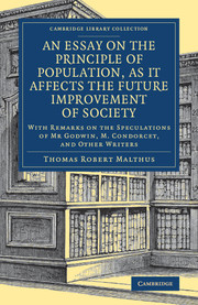 An Essay on the Principle of Population, as It Affects the Future Improvement of Society