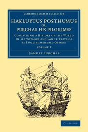 Hakluytus Posthumus or, Purchas his Pilgrimes