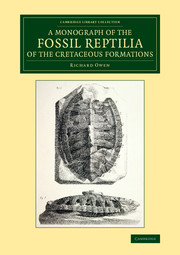 A Monograph on the Fossil Reptilia of the Cretaceous Formations