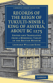 Records of the Reign of Tukulti-Ninib I, King of Assyria, about BC 1275
