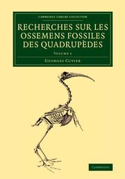 Recherches sur les ossemens fossiles des quadrupèdes