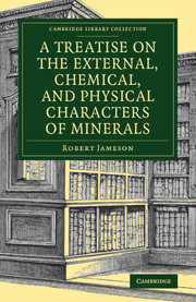 A Treatise on the External, Chemical, and Physical Characters of Minerals
