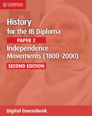 History for the IB Diploma Paper 2 Independence Movements (1800–2000) Cambridge Elevate Edition (2 Years)