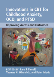 Innovations in CBT for Childhood Anxiety, OCD, and PTSD