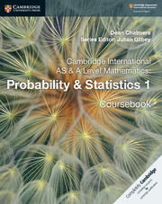 Cambridge International AS & A Level Mathematics: Probability & Statistics 1 Coursebook