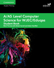 A/AS Level Computer Science for WJEC/Eduqas Student Book
