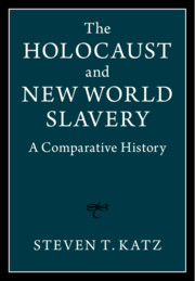 The Holocaust and New World Slavery