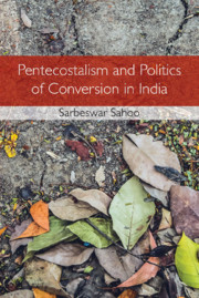 Pentecostalism and Politics of Conversion in India