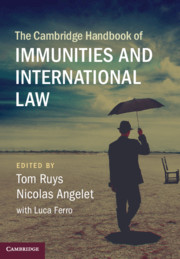 The Cambridge Handbook of Immunities and International Law