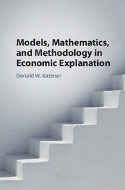 Models, Mathematics, and Methodology in Economic Explanation
