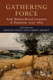Gathering Force: Early Modern British Literature in Transition, 1557–1623