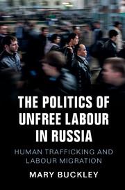 The Politics of Unfree Labour in Russia