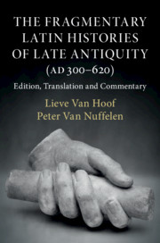 The Fragmentary Latin Histories of Late Antiquity (AD 300–620)