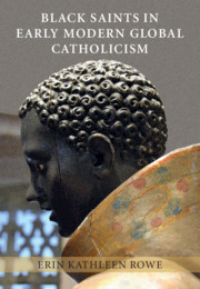 Black Saints in Early Modern Global Catholicism