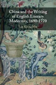 China and the Writing of English Literary Modernity, 1690–1770