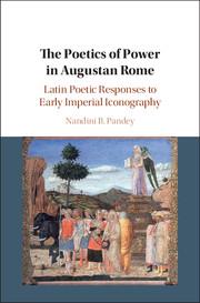 The Poetics of Power in Augustan Rome