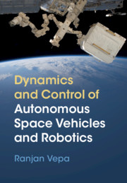 Dynamics and Control of Autonomous Space Vehicles and Robotics