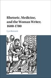 Rhetoric, Medicine, and the Woman Writer, 1600–1700