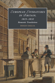 European Literatures in Britain, 18–15–1832: Romantic Translations