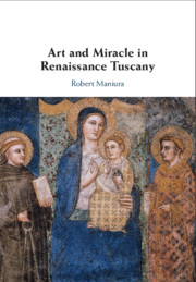 Art and Miracle in Renaissance Tuscany