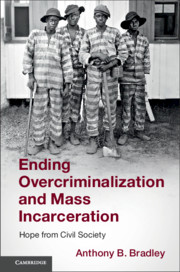 Ending Overcriminalization and Mass Incarceration