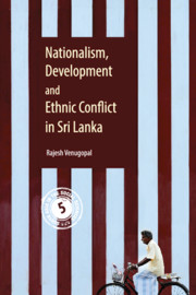 Nationalism, Development and Ethnic Conflict in Sri Lanka