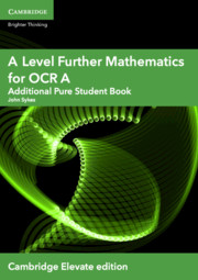 A Level Further Mathematics for OCR A Additional Pure Student Book (AS/A Level) Cambridge Elevate Edition (2 Years)