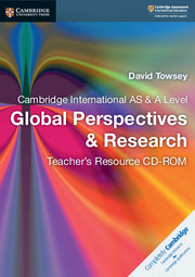 Cambridge International AS & A Level Global Perspectives & Research Teacher's Resource CD-ROM