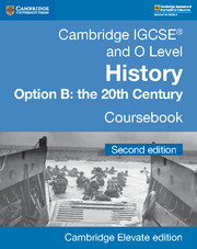 Cambridge IGCSE® and O Level History Option B: the 20th Century Coursebook Cambridge Elevate Edition (2 Years)
