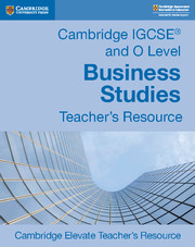 Cambridge IGCSE® and O Level Business Studies Revised Cambridge Elevate Teacher's Resource