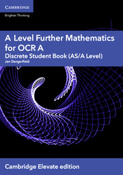 A Level Further Mathematics for OCR A Discrete Student Book (AS/A Level) Cambridge Elevate Edition (1 Year) School Site Licence