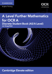 A Level Further Mathematics for OCR A Discrete Student Book (AS/A Level) Cambridge Elevate Edition (2 Years)