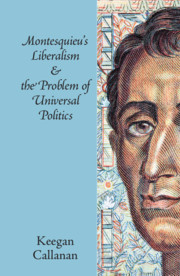Montesquieu's Liberalism and the Problem of Universal Politics