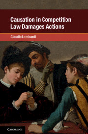 Causation in Competition Law Damages Actions