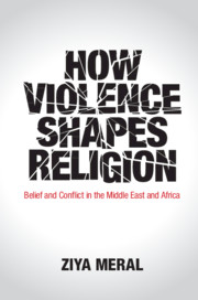 How Violence Shapes Religion