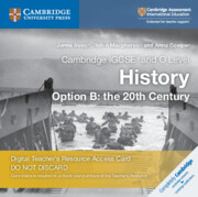 Cambridge IGCSE® and O Level History Option B: The 20th Century Cambridge Elevate Teacher's Resource Access Card