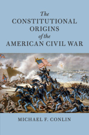 The Constitutional Origins of the American Civil War