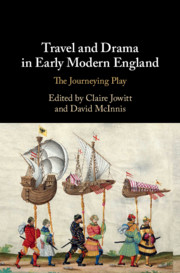 Travel and Drama in Early Modern England