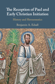 The Reception of Paul and Early Christian Initiation