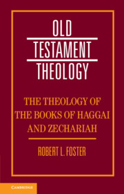 The Theology of the Books of Haggai and Zechariah