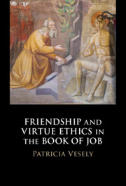 Friendship and Virtue Ethics in the Book of Job