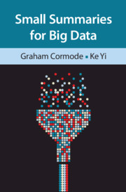 Small Summaries for Big Data