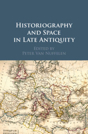 Historiography and Space in Late Antiquity