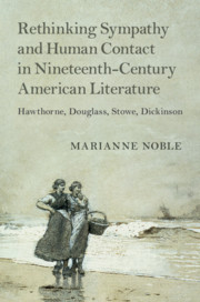 Rethinking Sympathy and Human Contact in Nineteenth-Century American Literature