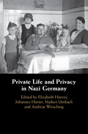 Private Life and Privacy in Nazi Germany