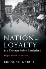 Nation and Loyalty in a German-Polish Borderland