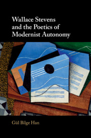 Wallace Stevens and the Poetics of Modernist Autonomy