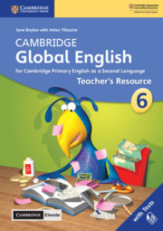 Cambridge Global English Stage 6 Teacher's Resource with Cambridge Elevate